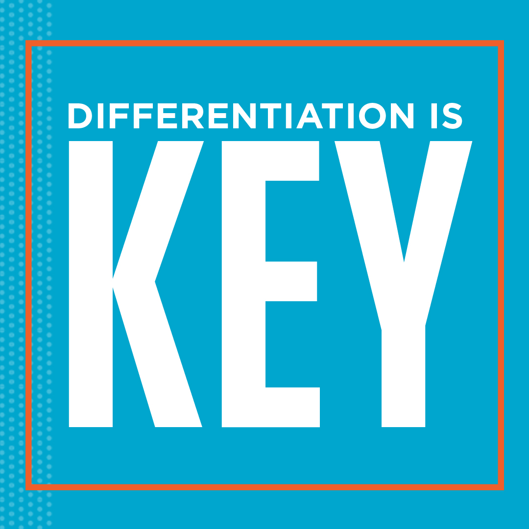 Differentiation is Key