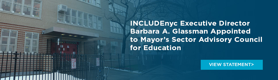 INCLUDEnyc Executive Director Barbara A. Glassman Appointed to Mayor's Sector Advisory Council for Education