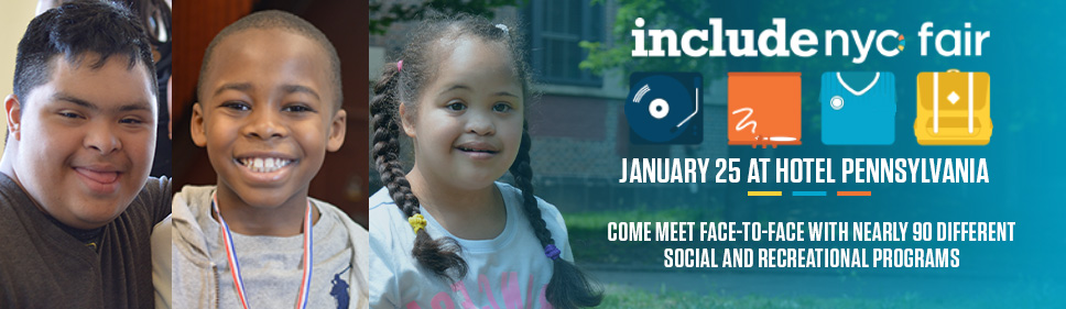 INCLUDEnyc Story Come meet face-to-face with nearly 90 different social and recreational programs