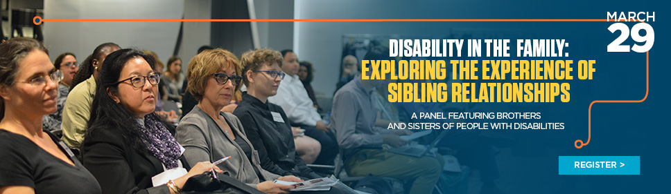 Disability in the Family:   Exploring the Experience of   Sibling Relationships