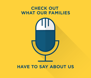 Check out what our families have to say about us